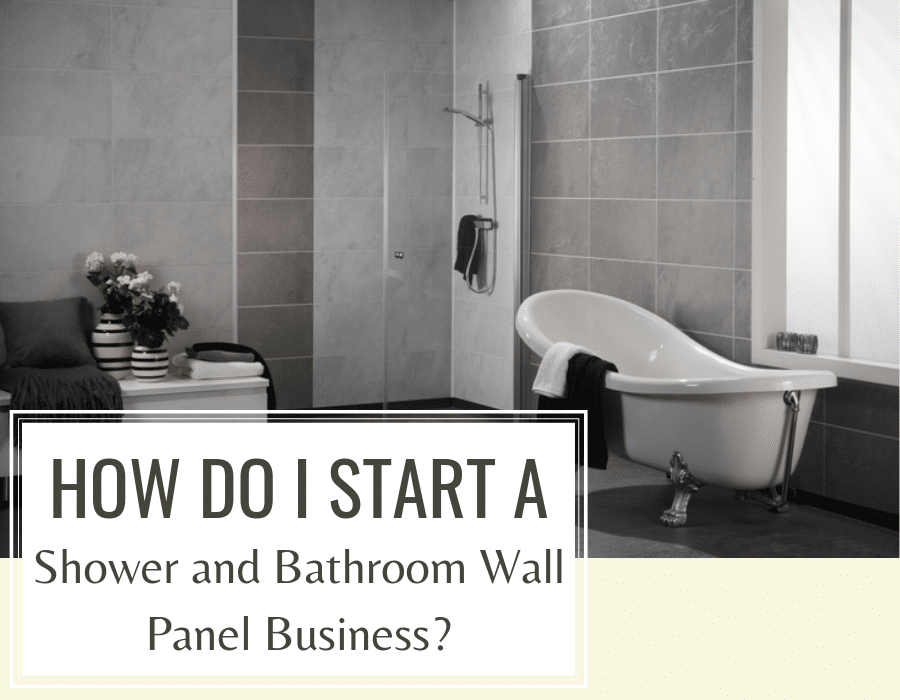 How to start a shower and bathroom wall panel business | Innovate Building Solutions | Innovate Builders Blog | #BuildersBlog #InnovativeProjects #StartingaBusiness #RemodelingBusiness