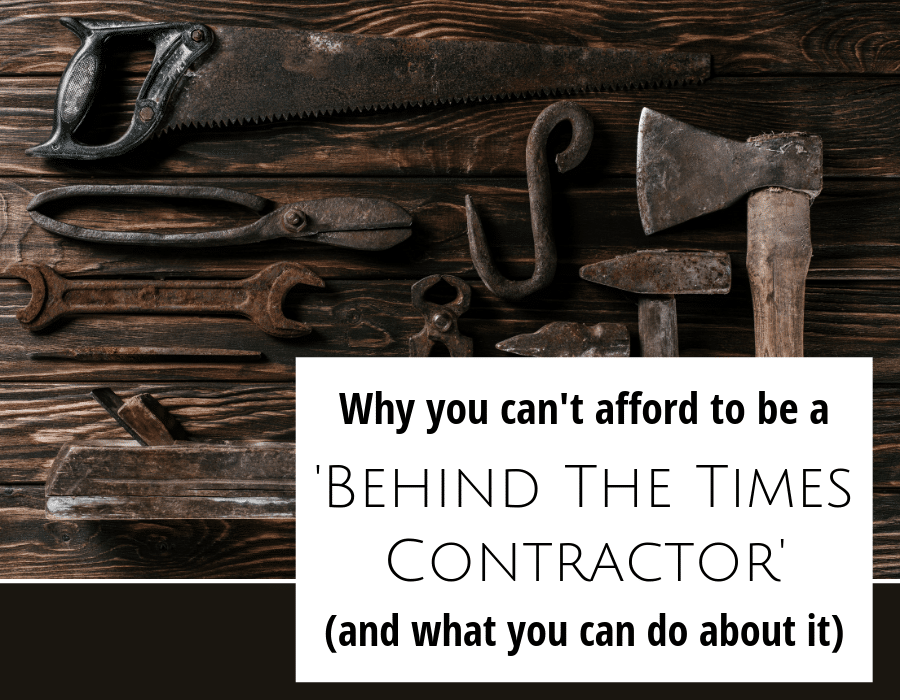 why you can't afford to be a behind the times contractor | Innovate building solutions | innovate builders blog | #RemodelingContractor #BathroomContractor #HomeBuilder #Contractortips