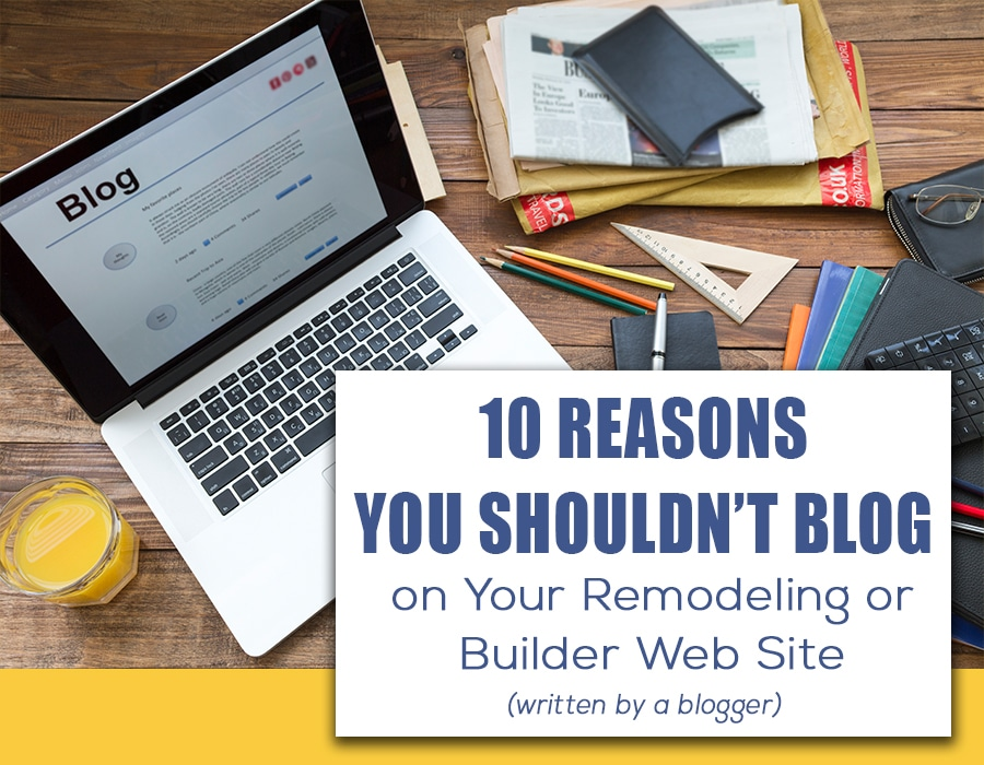 why you shouldnt blog on your remodeling website | Innovate Building Solutions | Innovate Builders Blog | #RemodelingWebsite #Howtoblog #BloggingIdeas
